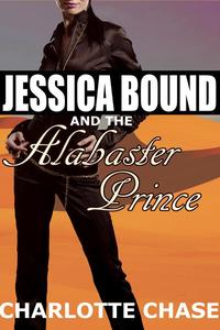Jessica Bound and the Alabaster Prince (An Adventure with an Arabic Prince and a Threesome)