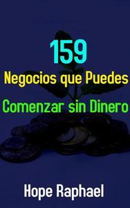 159 Negocios que Puedes Comenzar sin Dinero