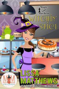 Witchin' Spice: Magic and Mayhem Universe