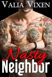 Nasty Neighbor