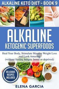 Alkaline Ketogenic Superfoods