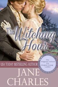 The Witching Hour (Wiggons' School for Elegant Young Ladies)