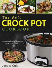 The Keto Crock Pot Cookbook: Quick and Easy Ketogenic Crock Pot Recipes