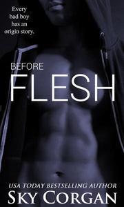 Before Flesh