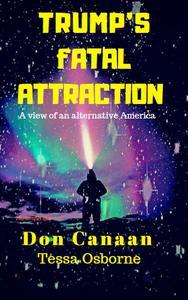 Trump's Fatal Attraction