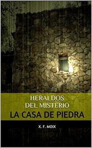 HERALDOS DEL MISTERIO LA CASA DE PIEDRA