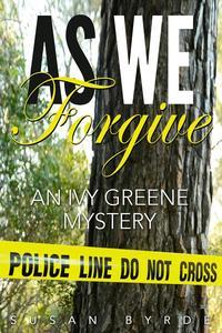 As We Forgive: An Ivy Greene Mystery