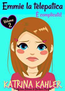 Emmie la telepatica – Volume 2: È complicato!