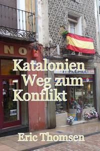 Katalonien - Weg zum Konflikt
