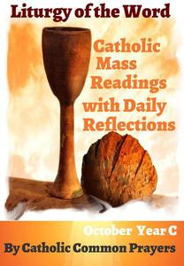 Liturgy of the Word Catholic Mass Readings :With Daily Reflections for October 2019