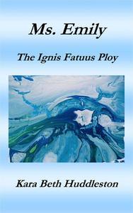 Ms. Emily, The Ignis Fatuus Ploy