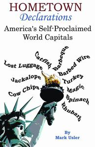 Hometown Declarations - America's Self Proclaimed World Capitals