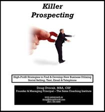 Killer Prospecting - High-Profit Strategies to Find & Develop New Business Utilizing Social Selling, Text, Email & Telephone