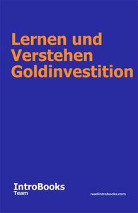 Lernen und Verstehen Goldinvestition
