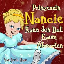 Prinzessin Nancie kann den Ball kaum abwarten