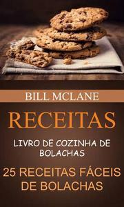 Receitas: Livro de cozinha de Bolachas: 25 receitas fáceis de Bolachas