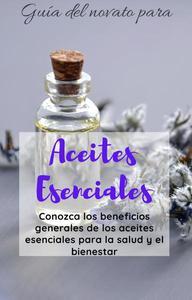 Guía de novatos para aceites esenciales