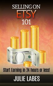 Selling on ETSY 101: Start Earning in 24 hours or less
