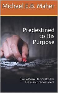Predestined to His Purpose