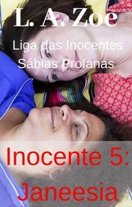 Inocente 5: Janeesia