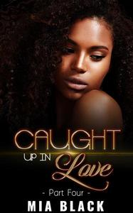 Caught Up In Love 4