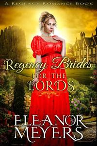 Historical Romance: Regency Brides For The Lords