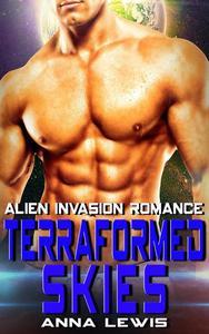 Terraformed Skies : Alien Invasion Romance
