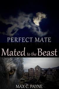 Perfect Mate: Mated to the Beast