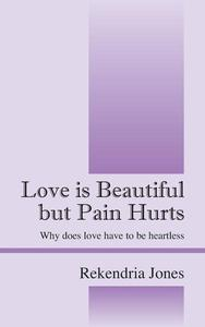 Love is Beautiful but pain Hurts