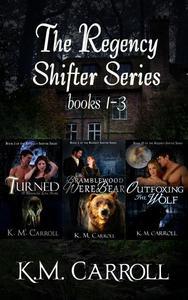The Regency Shifter Series books 1-3