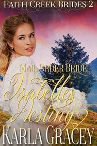 Mail Order Bride - Isabelle's Destiny