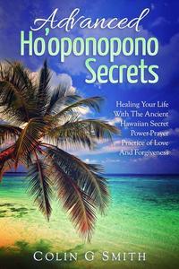 Ho'oponopono:  Advanced Ho'oponopono Secrets