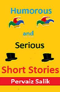 Humorous and Serious Short Stories