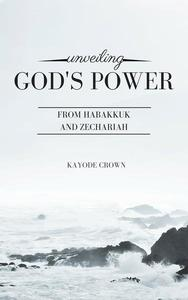 Unveiling God's Power From Habakkuk and Zechariah