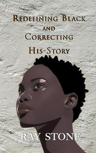 Redefining Black and Correcting His-Story