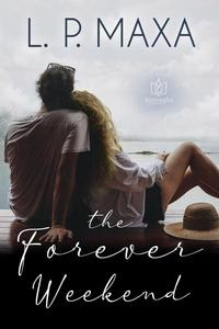 The Forever Weekend