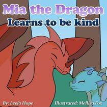 Mia the Dragon Learns to be Kind