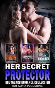 Her Secret Protector : Bodyguard Romance Collection