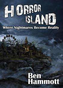Horror Island - Where Nightmares Become Reality: Voted Scariest Horror of 2019 by Horror Readers USA
