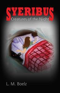 Syeribus Creatures of the Night -  book one