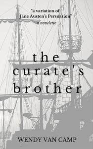 The Curate's Brother: A Jane Austen Variation of Persuasion