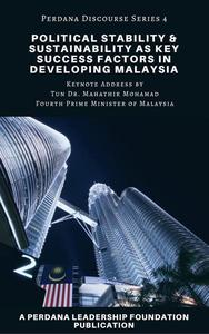 Political Stability and Sustainability as Key Success Factors in Developing Malaysia