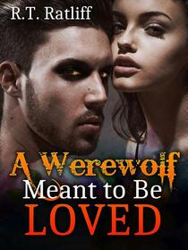 Werewolf Romance: A Werewolf Meant to Be Loved