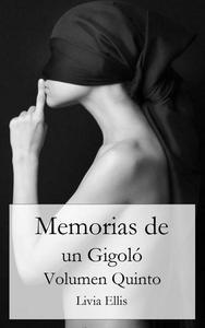 Memorias de un Gigoló - Volumen Quinto