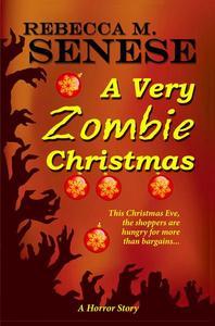 A Very Zombie Christmas: A Horror Story