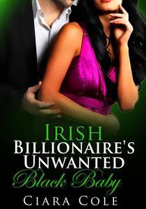 Irish Billionaire's Unwanted Black Baby (BWWM Romance)