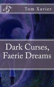 Dark Curses, Faerie Dreams