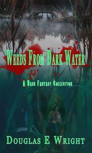 Weeds From Dark Water