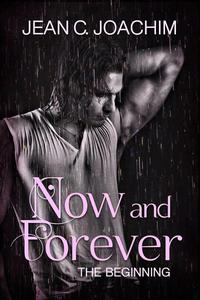 Now and Forever: The Beginning