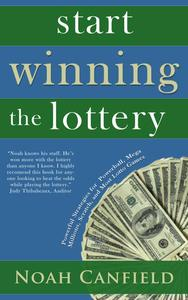 Start Winning The Lottery - Powerful Strategies for Winning at Powerball, Mega Millions, Scratch, an